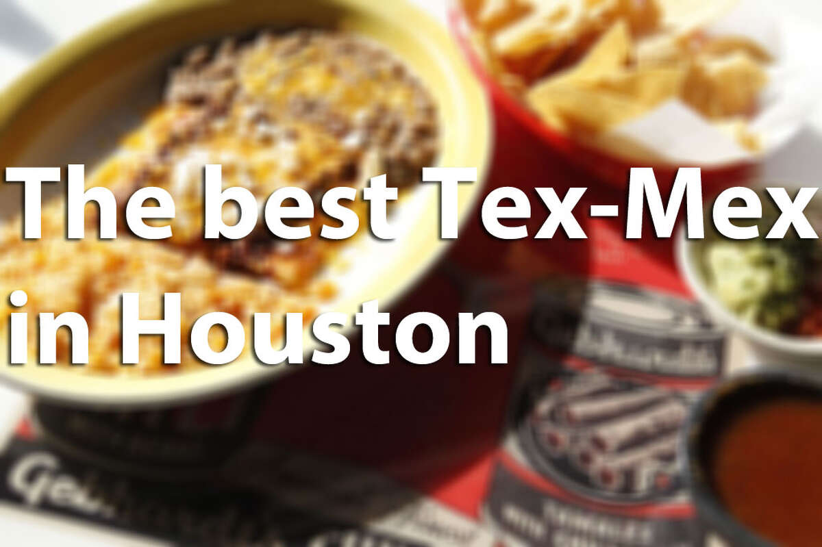 The best Tex-Mex places in Houston.
