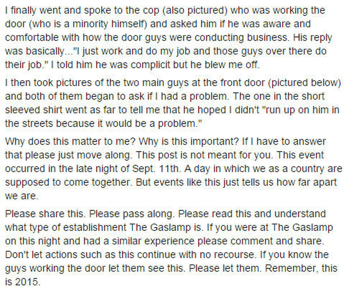 Three black potential patrons said they were asked to pay a cover charge at Houston's GasLamp bar while white customers were not asked to pay a cover. Since the men's story hit the internet, comments have posted accusatory remarks to the bar's Facebook page. An attorney for GasLamp said the men were charged the cover to discourage a too-high men-to-women ratio among patrons.