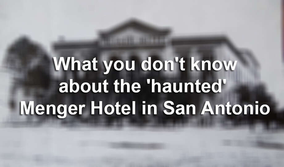 "Click through for some interesting (and chilling) facts about the ""haunted"" Menger Hotel. / San Antonio Express News"