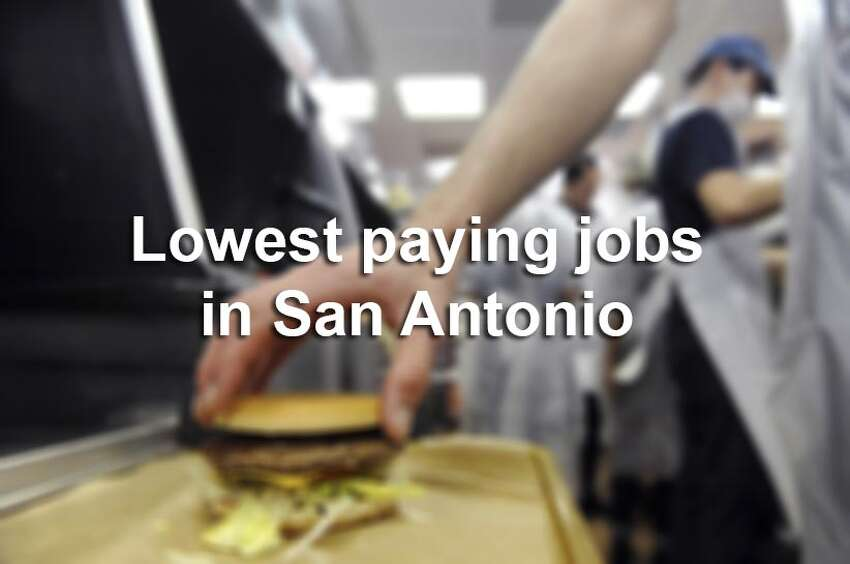 Scroll through the slideshow to see the 30 lowest-paying jobs in the San Antonio-New Braunfels area, according to the U.S. Bureau of Labor Statistics.