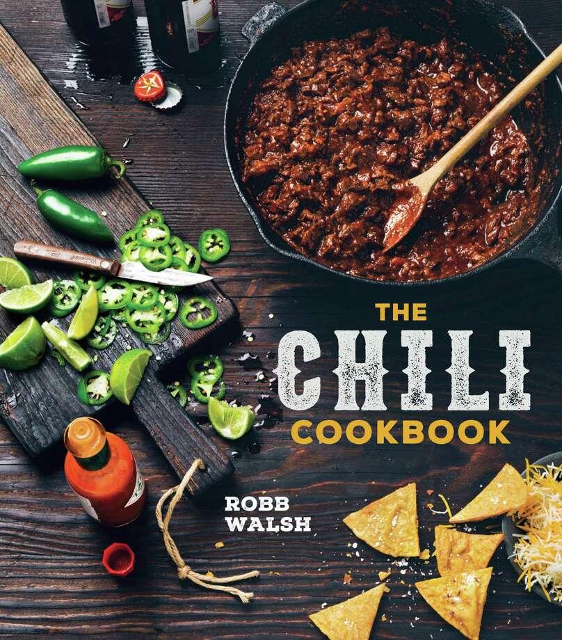"Cover of ""The Chili Cookbook"" by Robb Walsh (Ten Speed Press, $18.99). Photo: Eva Kolenko"