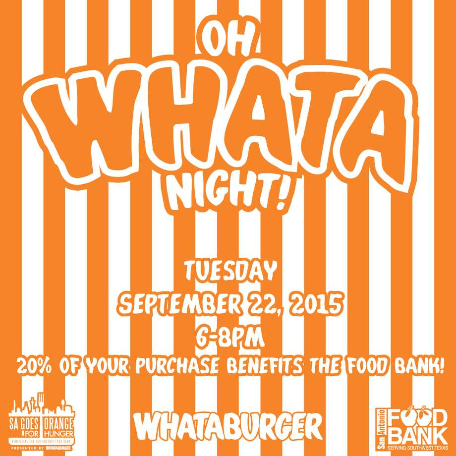 """If you were looking for a reason to cheat on your diet with Whataburger, the """"Oh Whata Night"""" fundraiser benefiting the San Antonio Food Bank will be the perfect excuse tonight."""