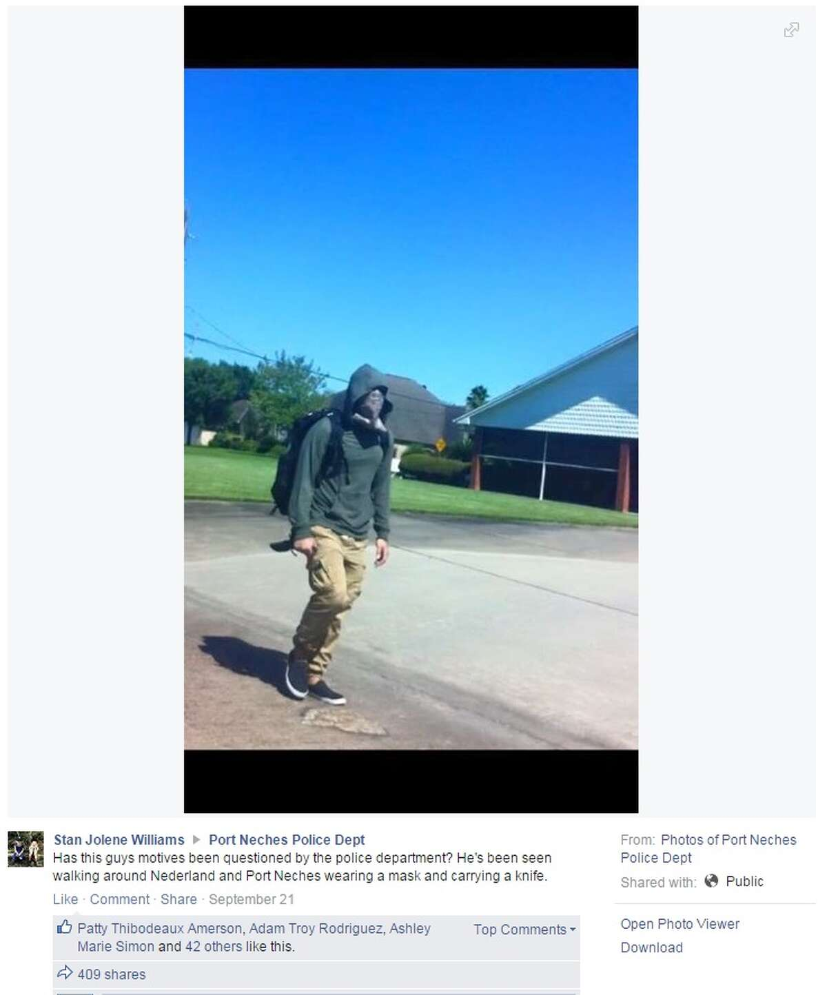A man seen walking around Port Neches wearing a mask and a sweatshirt while carrying a knife has concerned some residents, who find his activity cause for concern. A photo posted to the Port Neches Police Department's Facebook page has been shared more than 400 times.