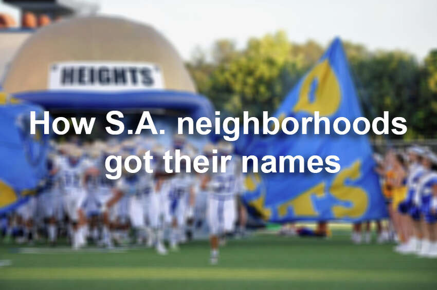 As one of the largest and fastest-growing cities in the nation, San Antonio is sprawling with many neighborhoods and subdivisions. Click ahead to see how some of them got their names.