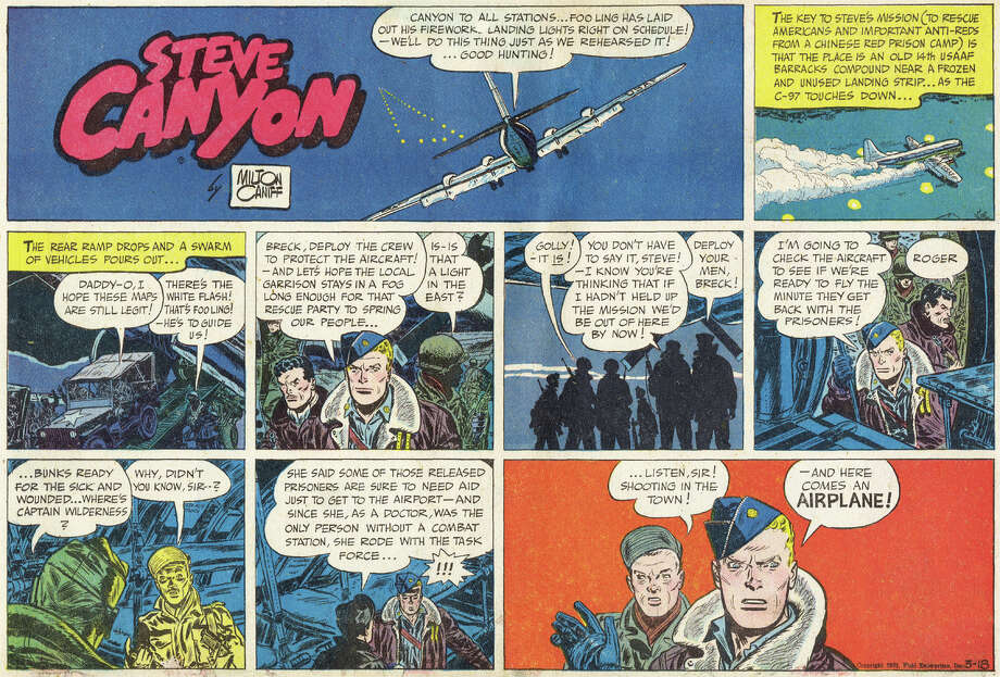 Steve Canyon (1947 – 1988) by Milton CaniffSteve was a jet fighter pilot for the Air Force who served in the Korean and Vietnam Wars and often found himself on dangerous missions behind enemy lines and dealing with those on opposite sides of the ideological fence stateside.