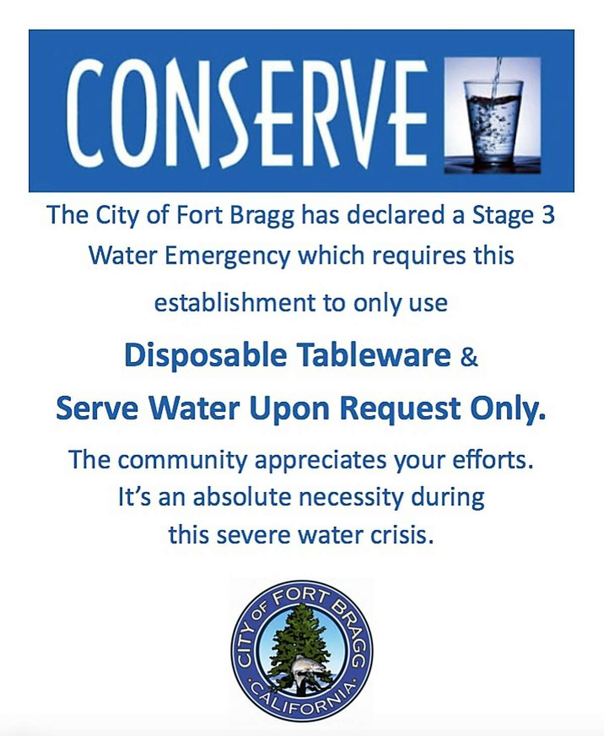 This sign was given to restaurants that have been ordered to use disposable plates and cups after Fort Bragg (Mendocino County) declared a Stage 3 water emergency in September 2015.