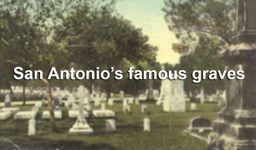 Meet some of the most famous people buried in San Antonio cemeteries.