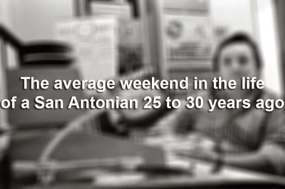 The average weekend in the life of a San Antonian 25 to 30 years ago Photo: San Antonio Express-News