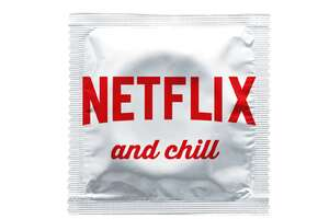 Condoms may be taking 'Netflix and Chill' too far - Photo