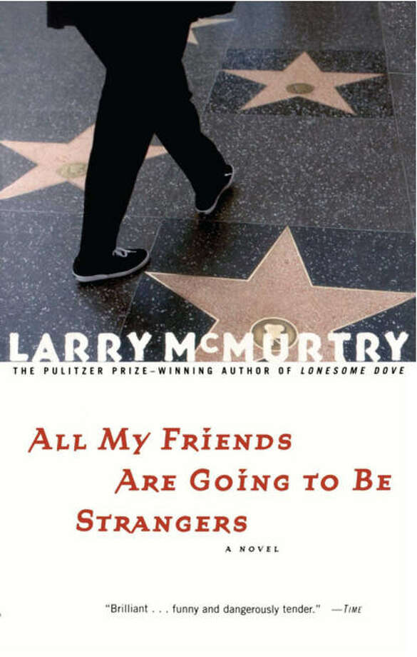 """All My Friends Are Going To Be Strangers"" by Larry McMurtryAmazon.com description: Danny Deck is on the verge of success as an author when he flees Houston and hurtles unexpectedly into the hearts of three women: a girlfriend who makes him happy but who won't stay, a neighbor as generous as she is lusty, and his pal Emma Horton. It's a wild ride toward literary fame and an uncharted country...beyond everyone he deeply loves. All My Friends Are Going to Be Strangers is a wonderful display of Larry McMurtry's unique gift: his ability to re-create the subtle textures of feelings, the claims of passing time and familiar place, and the rich interlocking swirl of people's lives."