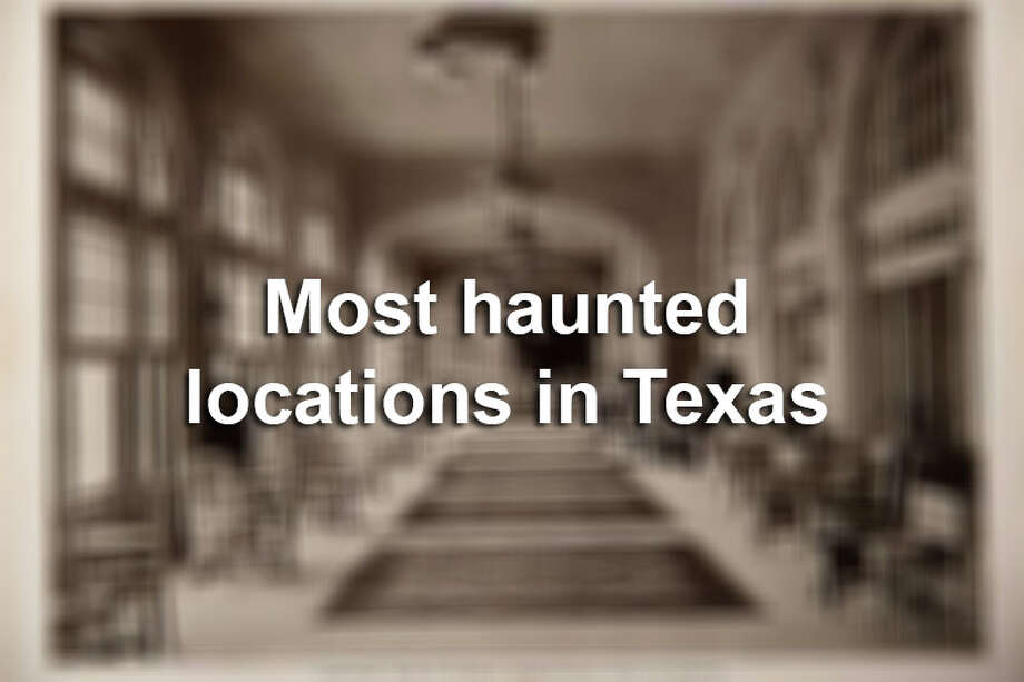 If you love ghosts, you may love the Lone Star State. Texas seems full of paranormal activity. Here are a few of the most popular ghostly sites. Photo: File / DirectToArchive