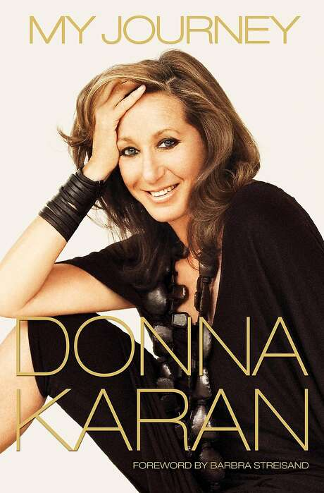 """My Journey"" by Donna Karan (Ballantine Books, $30). Photo: Ballantine Books"