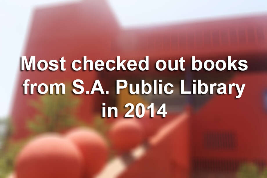 Most checked out books from San Antonio Public Library in 2014 Photo: Abbey Oldham, San Antonio Express-News File Photo