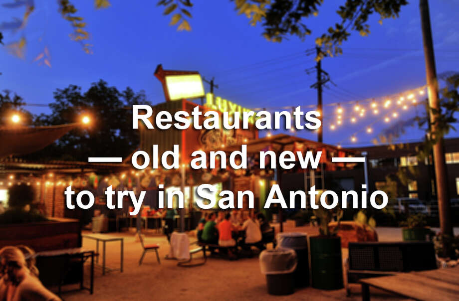 23 restaurants — old and new — to try in San Antonio - San