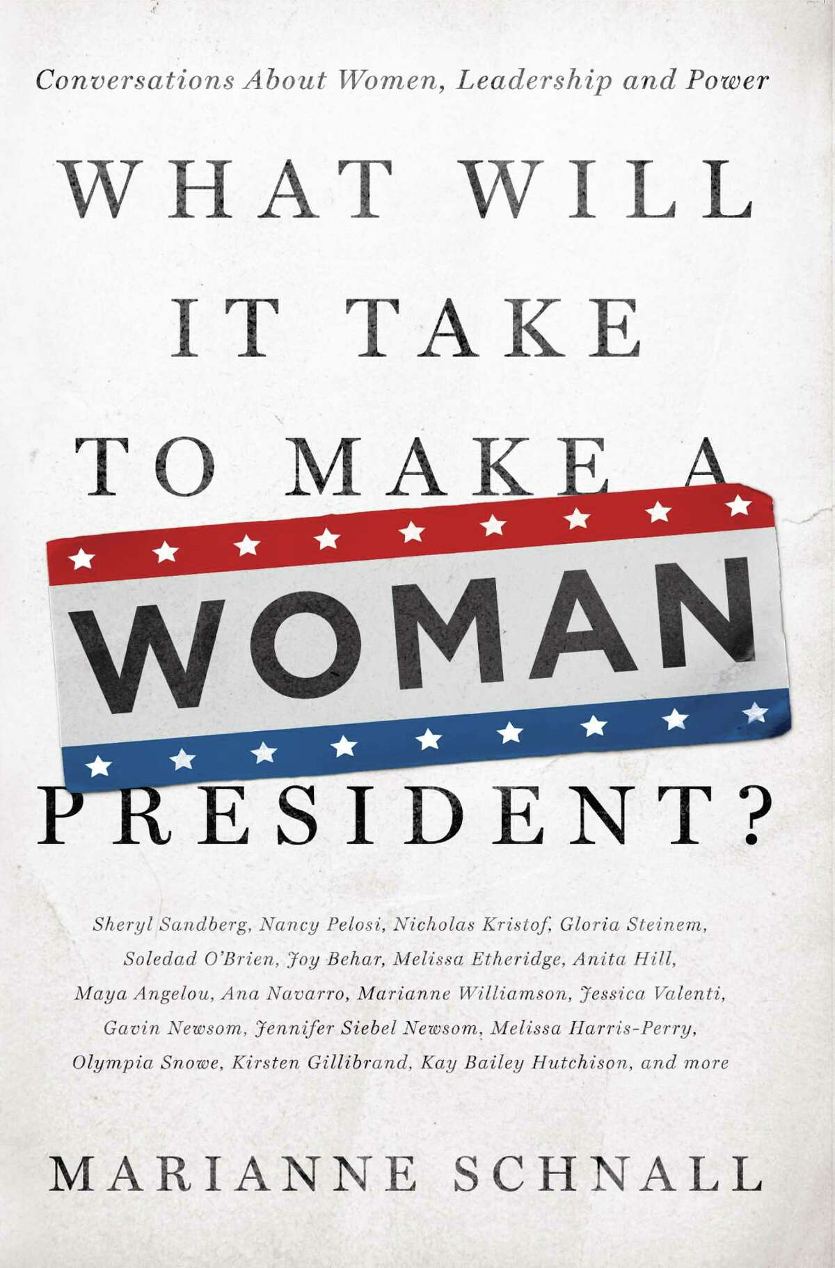 """Veteran journalist Marianne Schnall, author of """"What Will It Take to Make a Woman President?: Conversations About Women, Leadership and Power"""" (Seal Press, 2013) will speak at Russell Sage College at 7 p.m. Nov. 11, 2015, in an event that is free and open to the public."""