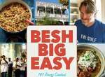 """""""Besh Big Easy: 101 Home Cooked New Orleans Recipes"""" by John Besh"""