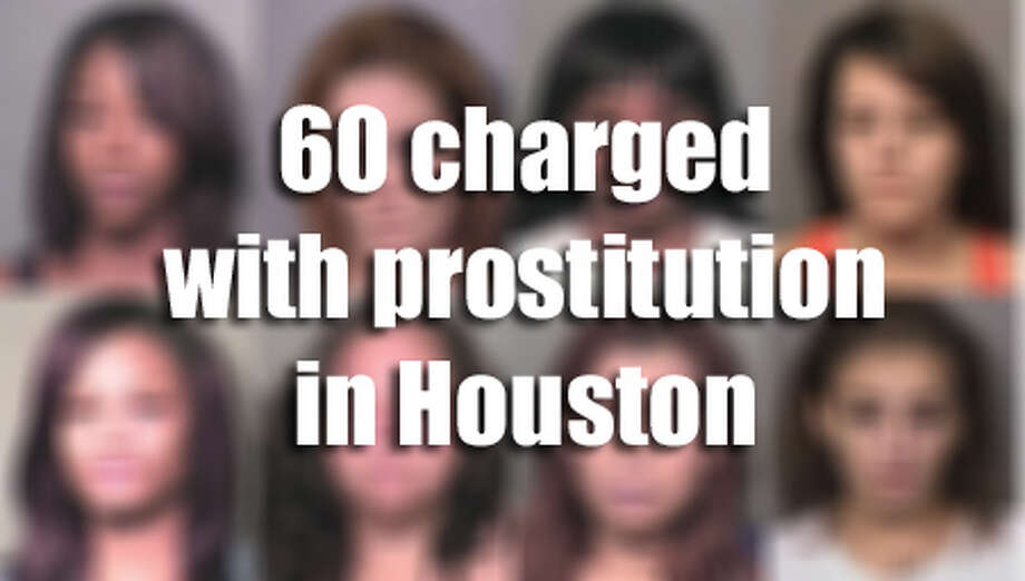RELATED STORY: 60 charged with prostitution in two weeks in Houston In the first half of October alone, Houston Police arrested and charged 60 individuals with prostitution or prostitution-related offenses. Those arrests are in addition to other large busts in recent weeks by other local agencies, including Harris County Sheriff's Office, Harris County Constables, Fort Bend County Sheriff's Office, Brazos County Sheriff's Office,Pasadena Police and the Texas City Police Department. (Full Story)