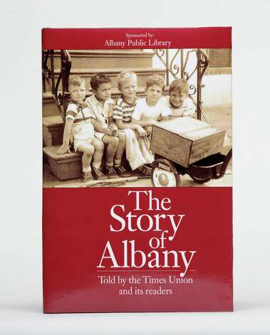 """The Story of Albany"" book cover Tuesday, May 19, 2015, at the Times Union in Colonie, N.Y. (Will Waldron/Times Union) Photo: WW"