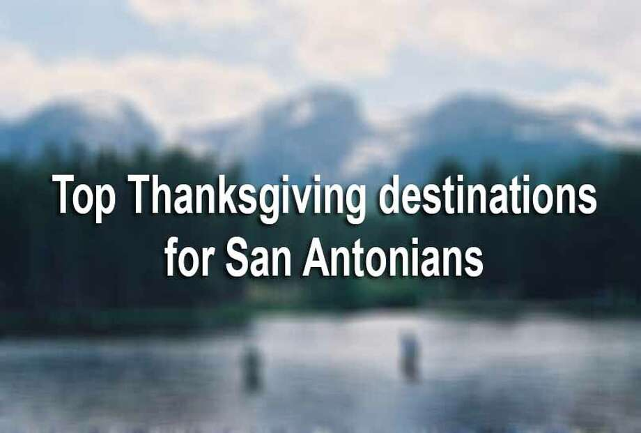 Many San Antonio residents will hit the road this Thanksgiving and spend their holiday in some pretty unique cities.Here are the top 10 destinations that San Antonio residents will travel to this Thanksgiving, according to HomeAway. Photo: TERRY SCOTT BERTLING, File / SAN ANTONIO EXPRESS-NEWS