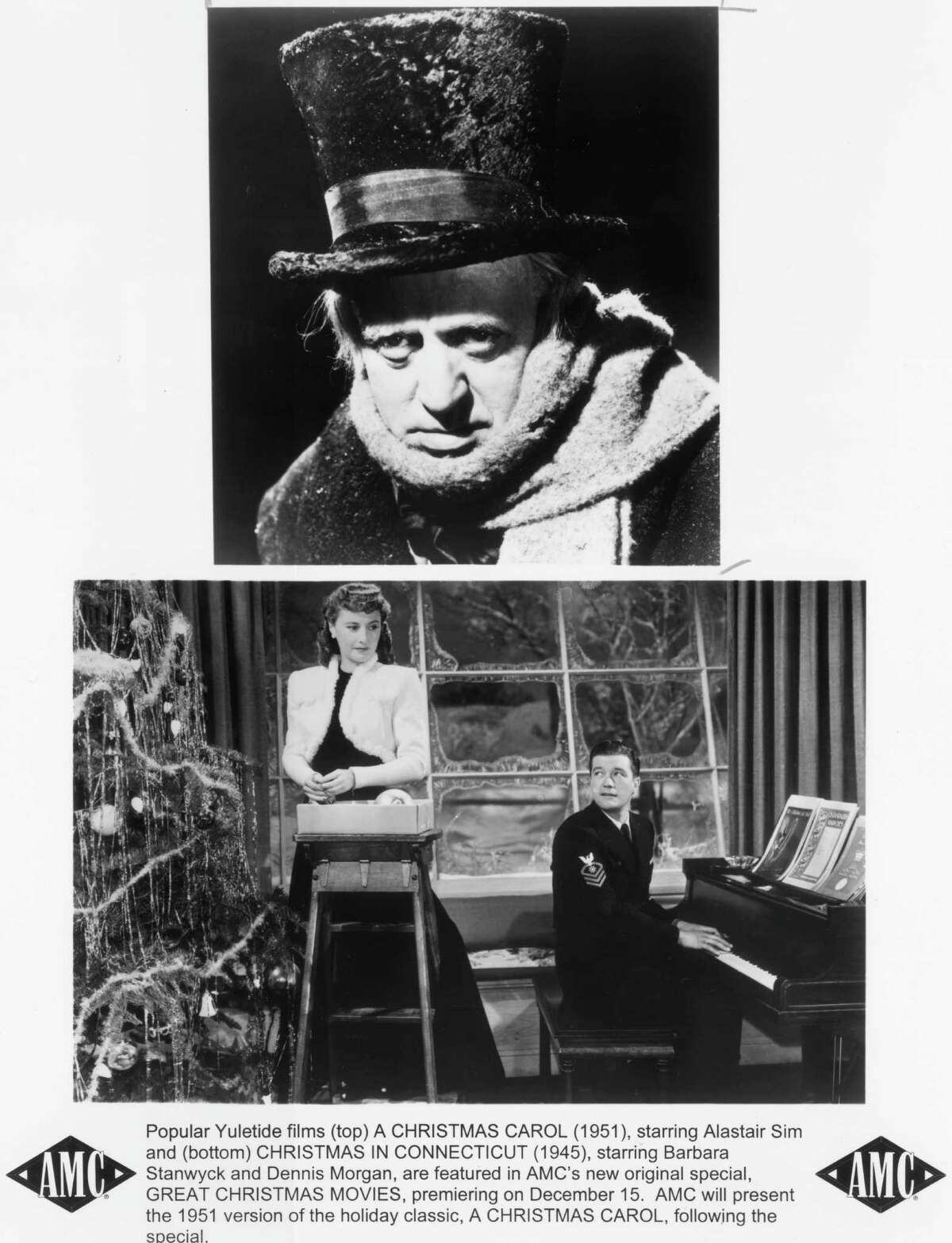 """TOP: Alastair Sim in """"A Christmas Carol,"""" 1951; BOTTOM: Barbara Stanwyck and Dennis Morgan in """"Christmas in Connecticut,"""" 1945. Popular Yuletide films """"Christmas in Connecticut"""" (1945), starring Barbara Stanwyck and Dennis Morgan, are featured in AMC's new original special, GREAT CHRISTMAS MOVIES, premiering on December 15, AMC will present the 1951 version of the hoilday classic, A CHRISTMAS CAROL, following the special. HOUCHRON CAPTION (12/24/1998): Alastair Sim stars in the 1951 version of """"A Christmas Carol,"""" 8 tonight on AMC. HOUCHRON CAPTION (11/26/2004) SECSTAR FRONT: SIM."""