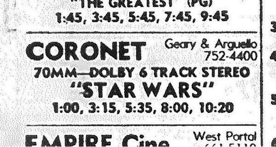 "The movie listing for ""Star Wars"" when it opened at the Coronet Theatre in 1977. Photo: Chronicle"