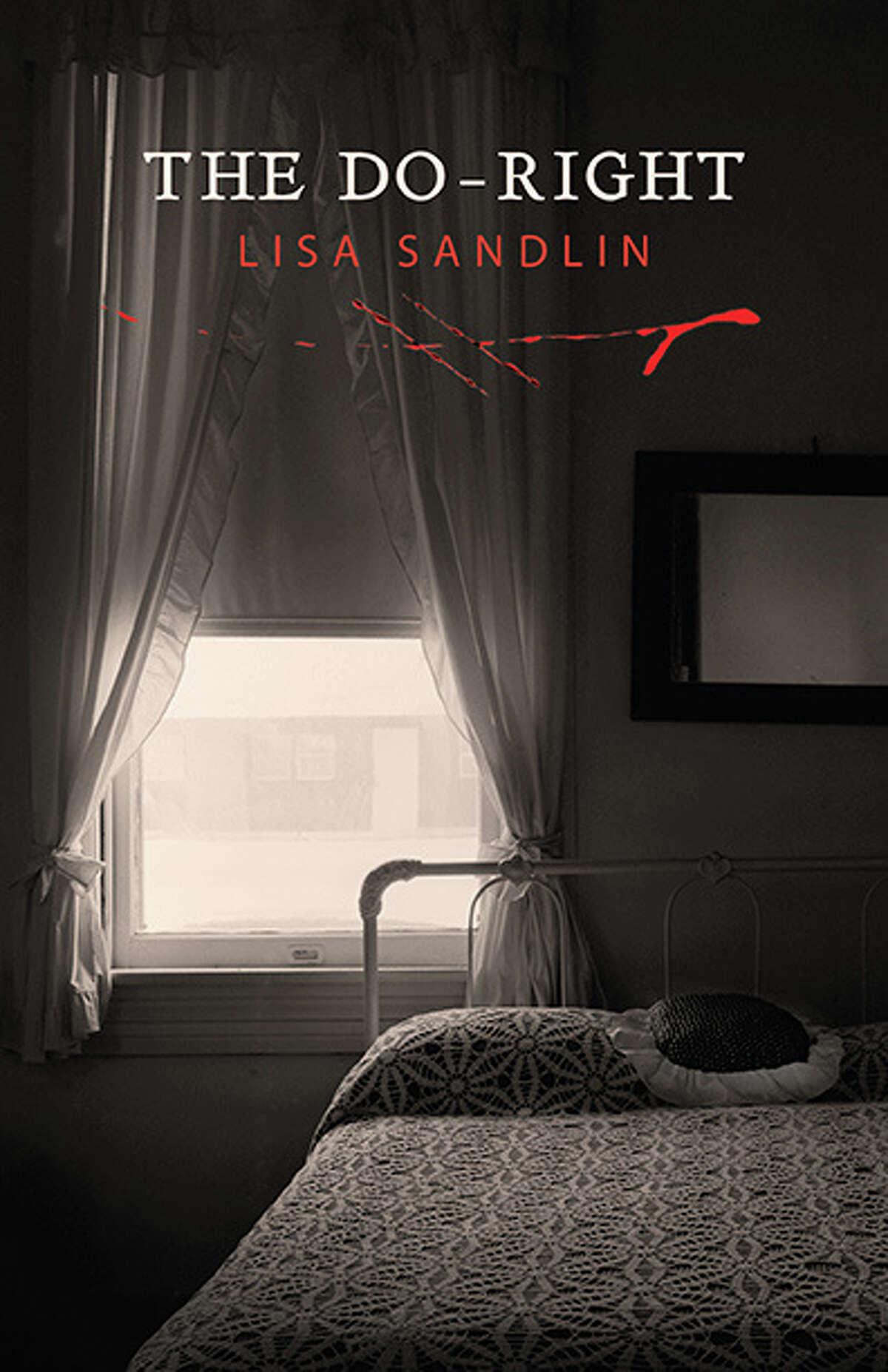 """""""The Do-Right,"""" by author Lisa Sandlin. The cover shot is by Beaumont photographer Keith Carter."""