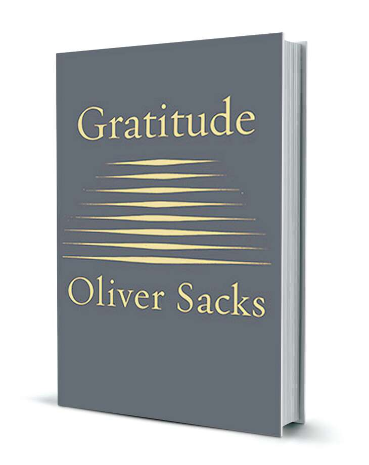 a final book of essays from oliver sacks houston chronicle  gratitude is neurologist and author oliver sacks final novel sacks died in