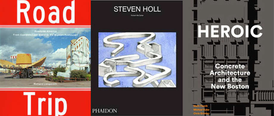 """Road Trip: Roadside America,"" ""Steven Holl"" and ""Heroic: Concrete Architecture and the New Boston."""
