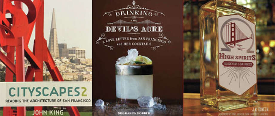 """Cityscapes 2: Reading the Architecture of San Francisco,"" ""Drinking the Devil's Acre: A Love Letter From San Francisco and Her Cocktails"" and ""High Spirits: The Legacy Bars of San Francisco."""