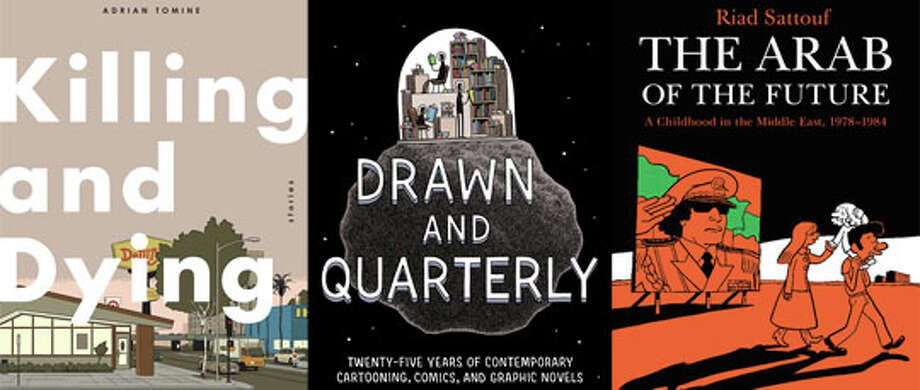 """Killing and Dying,"" ""Drawn & Quarterly: Twenty-Five Years of Contemporary Cartooning, Comics, and Graphic Novels,"" and ""The Arab of the Future: A Childhood in the Middle East."""