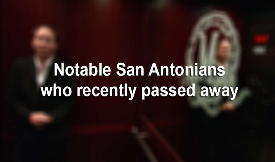Click forward to see the notable San Antonians who recently passed away. Photo: BOB OWEN, File
