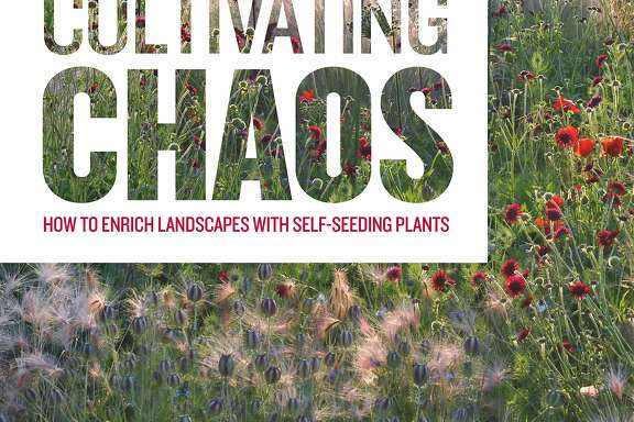 Cultivating Chaos: How to Enrich Landscapes with Self-Seeding Plants by Jonas Reif, Christian Kress, Jurgen Becker