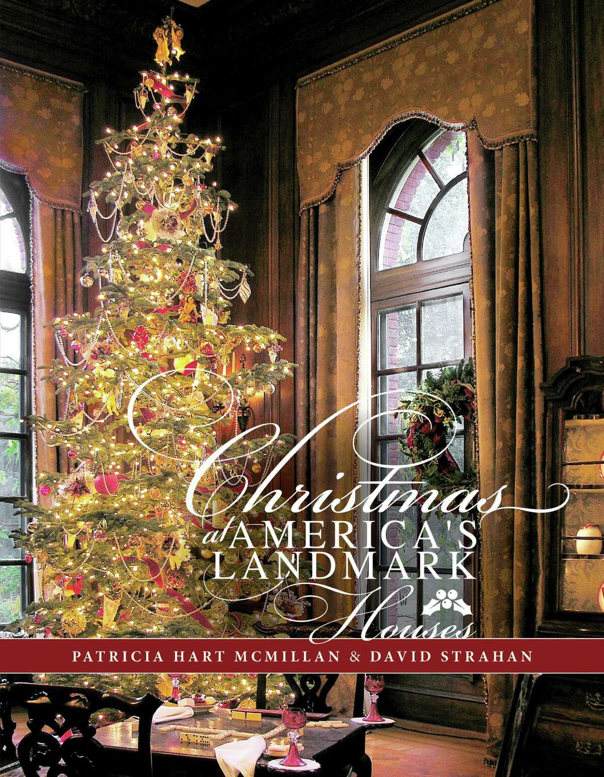 """""""Christmas at Americaés Landmark Houses"""" by Patricia Hart McMillan and David Strahan (Schiffer Books, $45)"""