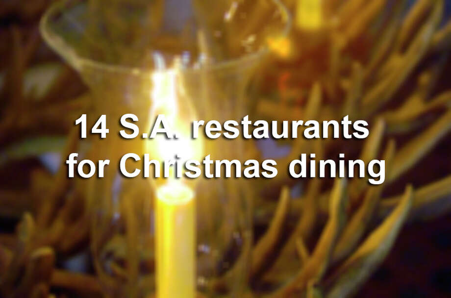 No matter your plans for Christmas Day, area restaurants are offering options to make your dining delicious. Photo: TOM REEL, San Antonio Express-News