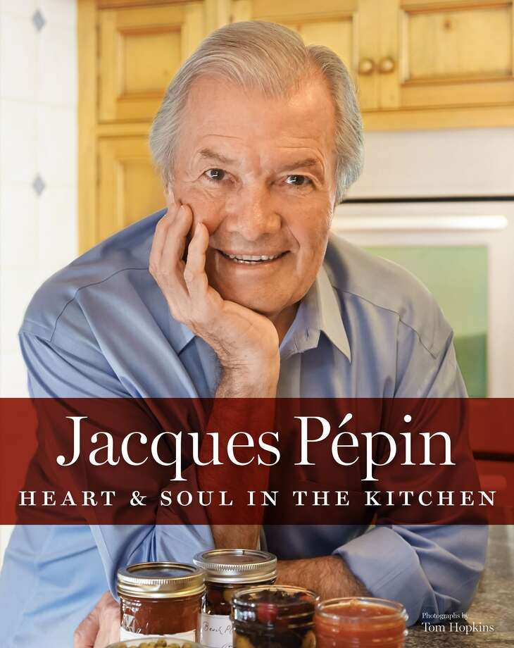 """Cover: """"Jacques Pepin Heart and Soul in the Kitchen"""" by Jacques Pepin (Rux Martin Books, Houghton Mifflin Harcourt, $35) Photo: Tom Hopkins"""