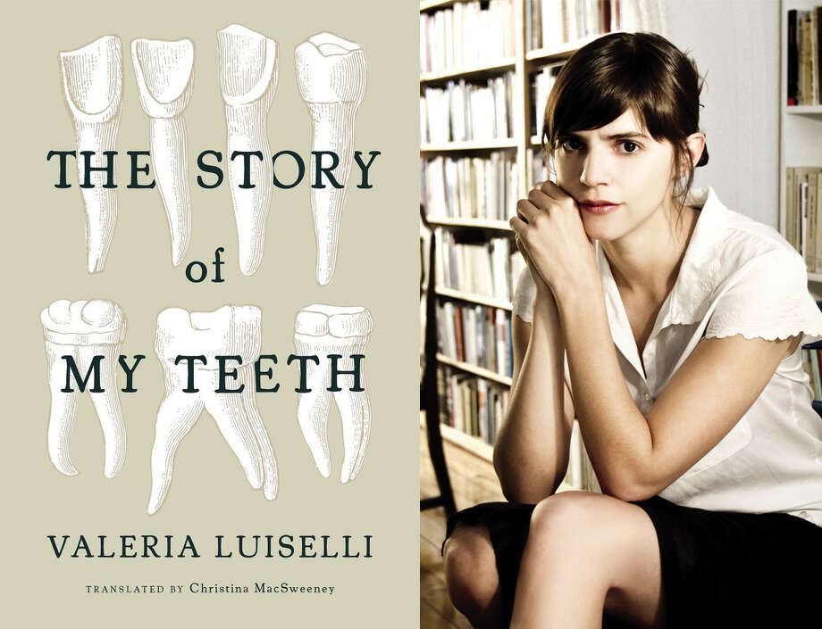 """The Story of My Teeth,"" by Valeria Luiselli"