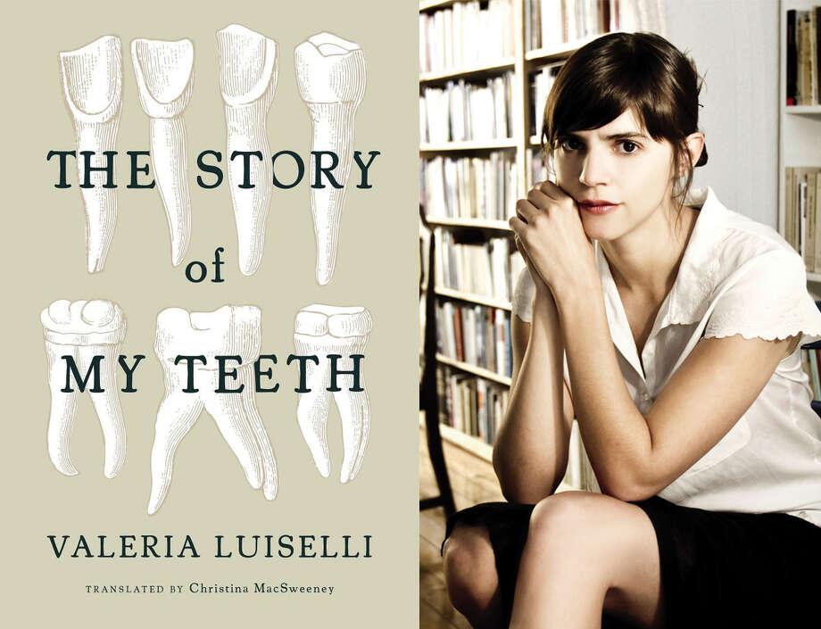 """The Story of My Teeth,"" by Valeria Luiselli"