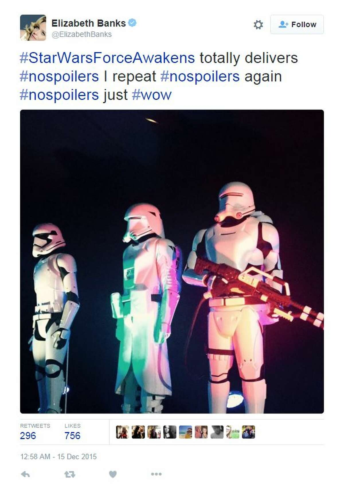 """Elizabeth Banks, actress and director (""""The Hunger Games""""; """"Pitch Perfect 2""""): """"#StarWarsForceAwakens totally delivers #nospoilers I repeat #nospoilers again #nospoilers just #wow"""""""