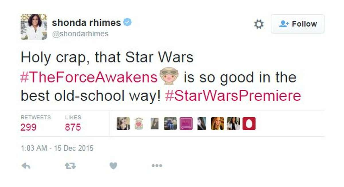 """Shonda Rhimes, television producer and writer (""""Grey's Anatomy""""; """"Scandal""""): """"Holy crap, that Star Wars #TheForceAwakens is so good in the best old-school way! #StarWarsPremiere"""""""