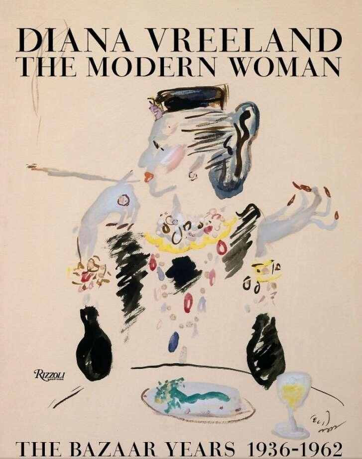 """Diana Vreeland: The Modern Woman: The Bazaar Years, 1936-1962"" Photo: Rizzoli"