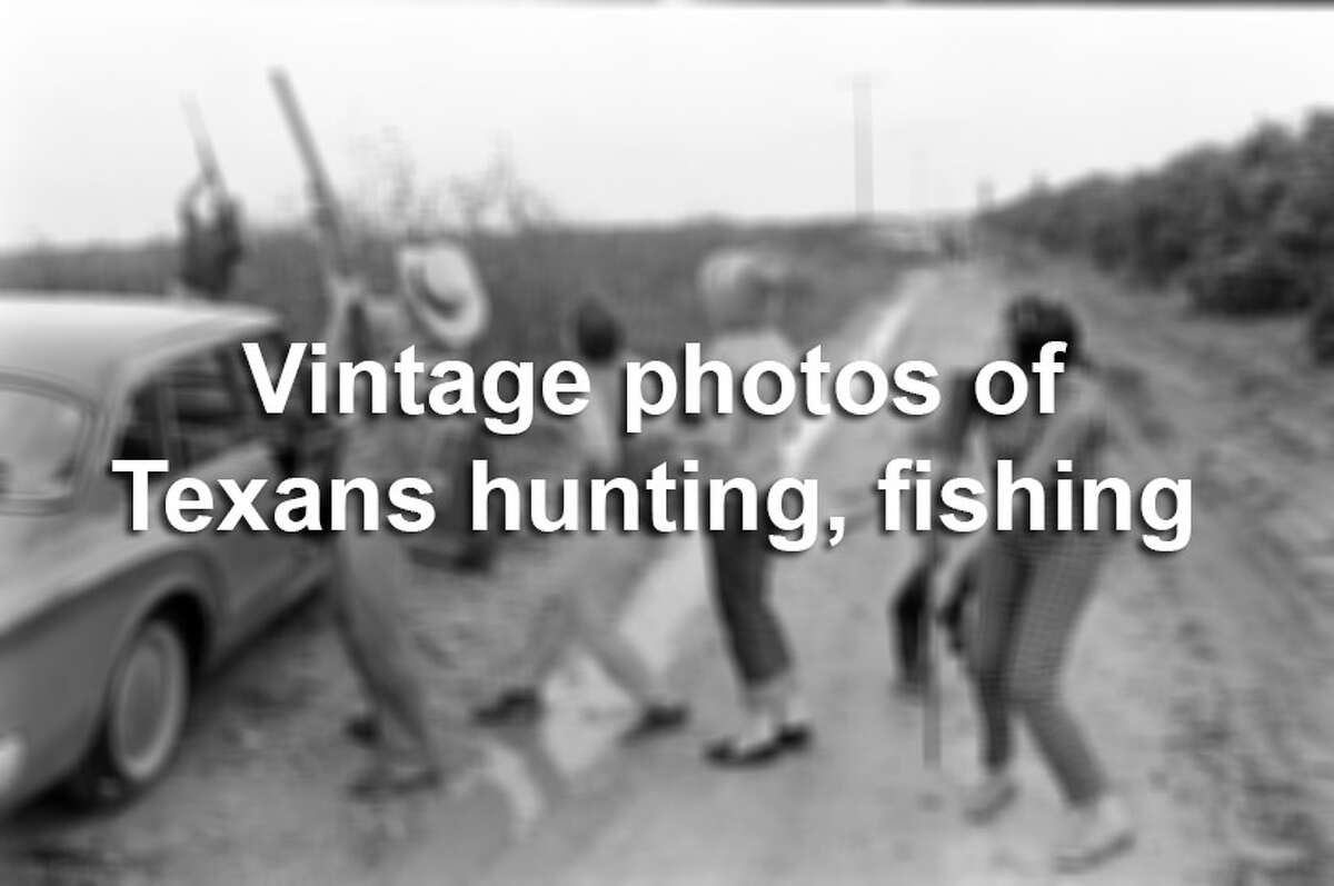 Click through the gallery to see hardcore hunters and fishermen and women through the years in Texas.