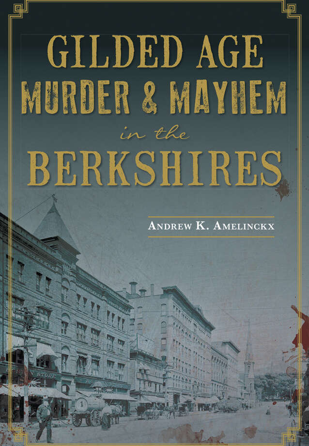 "Andrew K. Amelinckx, ""Gilded Age Murder & Mayhem in the Berkshires"" Arcadia Publishing and the History Press, 2015  This book is part of the History Press Murder & Mayhem series. It is written by a former crime and courts reporter for the Berkshire Eagle. It features 14 true crime stories and is illustrated throughout with black-and-white historical photographs. Some of the crimes it describes include a 1911 mass shooting on a trolley car bound for North Adams, a love triangle that ended in an axe murder, and the accident between a trolley and a horse-drawn presidential carriage in Pittsfield in 1902 that killed a Secret Service agent and almost killed Teddy Roosevelt. (Courtesy of the author)"