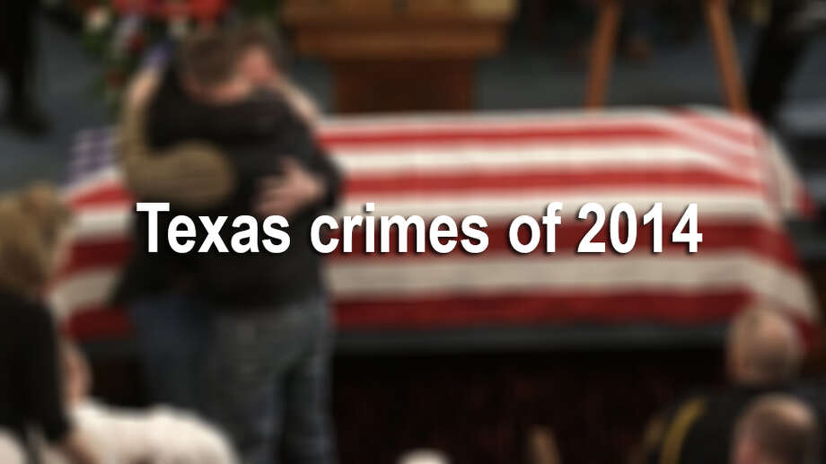 In 2014, Texas saw crimes ranging from murders to a child 'whooping' case.Keep clicking to see the biggest crime headlines of 2014. Photo: File