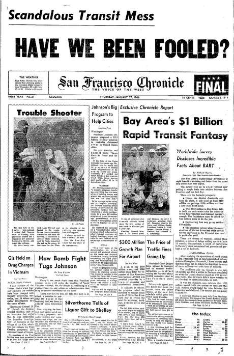This Chronicle front page from Jan. 27, 1966, covers a critical report on plans for the Bay Area Rapid Transit system. Photo: The Chronicle 1966