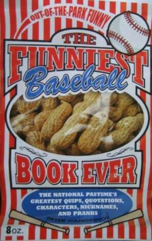 "Peter Handrionos' latest book, ""The Funniest Baseball Book Ever: The National Pastime's Greatest Quips, Quotations, Characters, Nicknames and Pranks."" Photo: Contributed Photo / Norwalk Citizen"