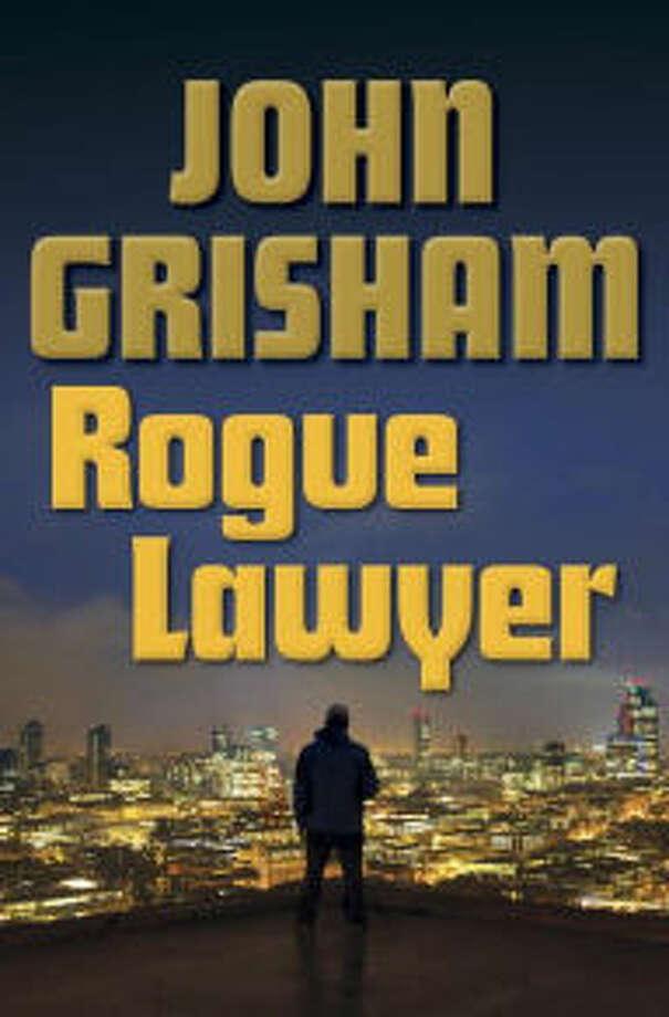 """Rogue Lawyer"" by John Grisham"