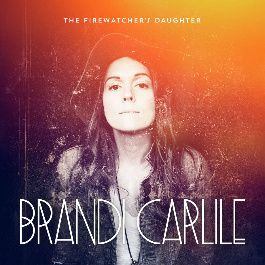 """The Firewatcher's Daughter"" by Brandi Carlile."