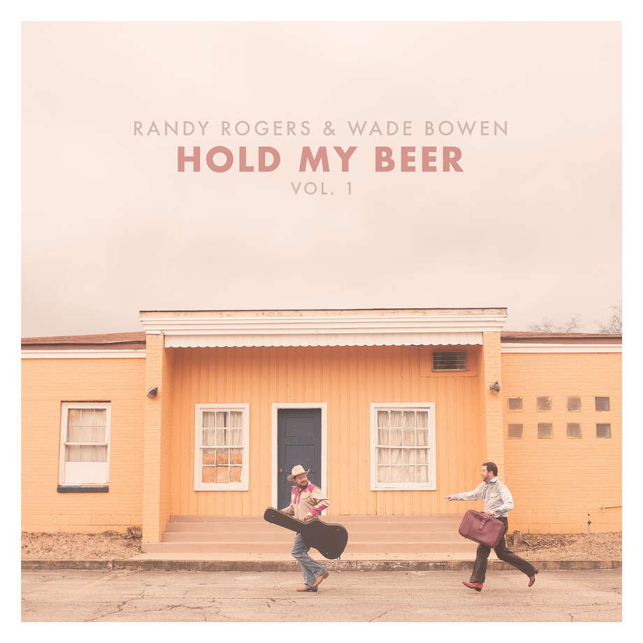 """Hold My Beer, Vol. I"" by Wade Bowen and Randy Rogers."