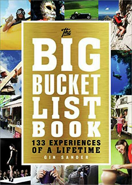 """The Big Bucket List Book: 133 Experiences of a Lifetime"" by Gin Sander. Photo: Tribune News Service"