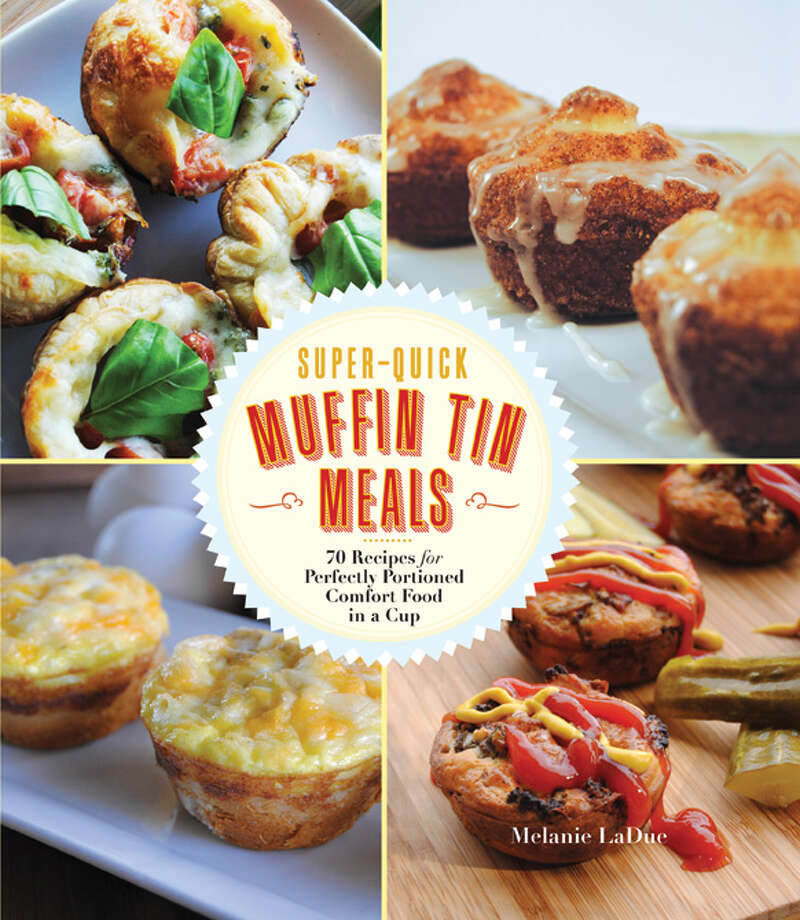 """Cover: """"Super-Quick Muffin Tin Meals"""" by Melanie LaDue ($21.99, Race Point Publishing) Photo: Courtesy Race Point Publishing"""